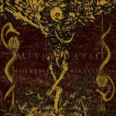 Mithridatic - Miserable Miracle (chronique)