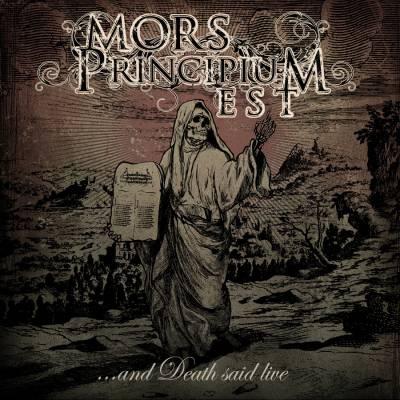 Mors Principium Est - ...And Death Said Live