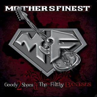 Mother's Finest - Goody 2 Shoes & The Filthy Beasts