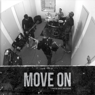 Move On - Those Days Are Gone
