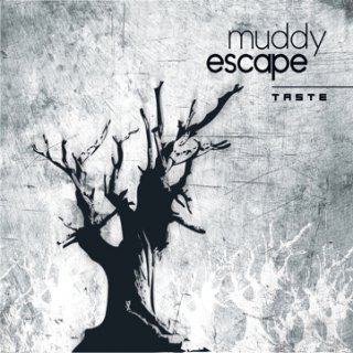 Muddy Escape - Taste