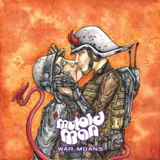 Mutoid Man - War Moans (chronique)