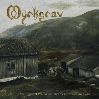 Myrkgrav - Trollskau, skrømt og kølabrenning