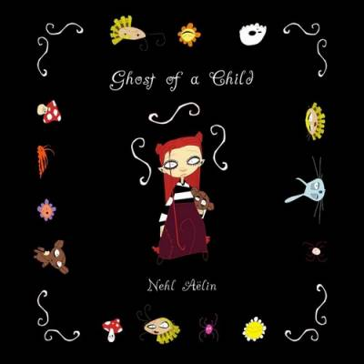 Nehl Aëlin  - Ghost Of A Child (chronique)
