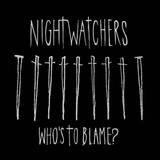 Nightwatchers - Who's to Blame (chronique)
