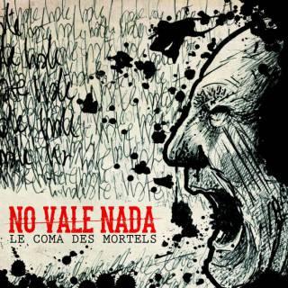 No Vale Nada - Le coma des mortels (chronique)