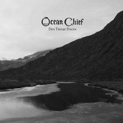Ocean Chief - Den Tredje Dagen (Chronique)