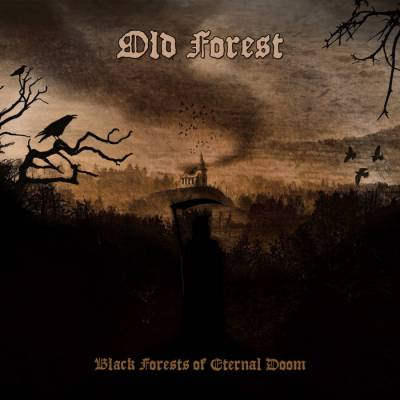 Old Forest - Black Forests of Eternal Doom (chronique)