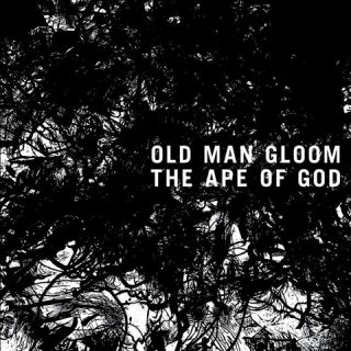 Old Man Gloom - the ape of god II (chronique)