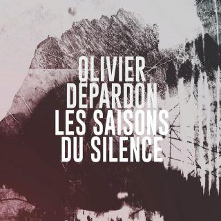 Olivier Depardon - Les saisons du silence