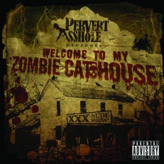 Pervert Asshole - Welcome to my zombie cathouse
