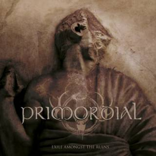 Primordial - Exile Amongst the Ruins (chronique)