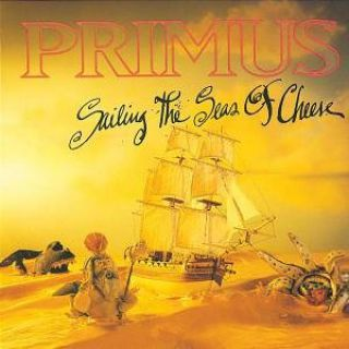 Primus - Sailing the Seas of Cheese (chronique)