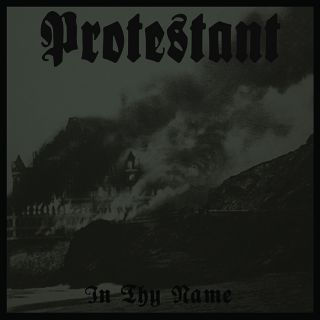 Protestant - In Thy Name