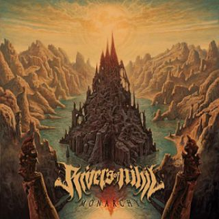 Rivers Of Nihil - Monarchy (chronique)