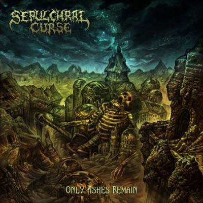 Sepulchral Curse - Only Ashes Remain
