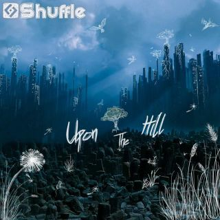 Shuffle - Upon the hill