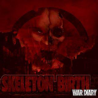 Skeleton Birth - War diary