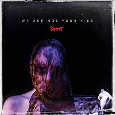 Slipknot - We are not your kind (chronique)