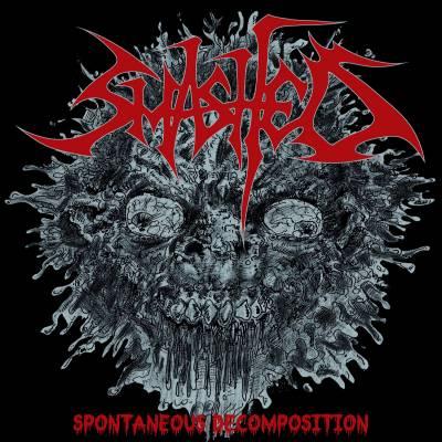 Smashed - Spontaneous Decomposition (réédition)