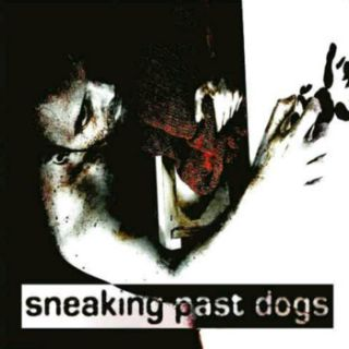 Sneaking Past Dogs - Sneaking Past Dogs