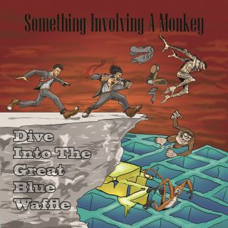 Something Involving A Monkey - Dive Into the Great Blue Waffle