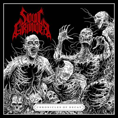Soul Grinder - Chronicles of Decay (chronique)