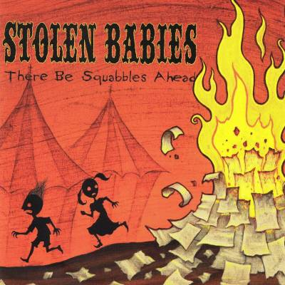 Stolen Babies - There Be Squabbles Ahead (chronique)