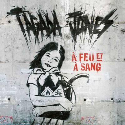 Tagada Jones - A Feu et à Sang