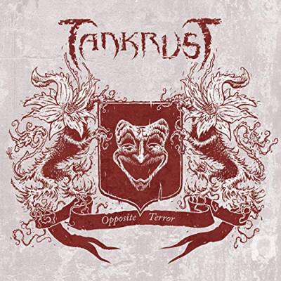 Tankrust - Opposite Terror (Chronique)