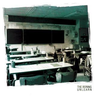 The Boring - Unlearn (chronique)