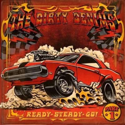 The Dirty Denims - Ready, Steady, Go! Part. 1 (Chronique)