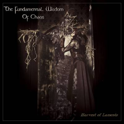 The Fundamental Wisdom Of Chaos - Harvest Of Laments