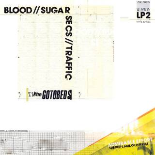 The Gotobeds - Blood / Sugar / Secs / Traffic
