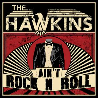 The Hawkins - Ain't Rock N Roll