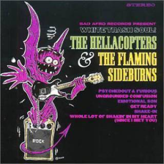 The Hellacopters + The Flaming Sideburns - White Trash Soul !