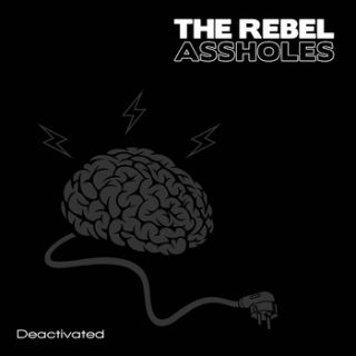 The Rebel Assholes - Deactivated