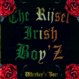 The Rijsel Irish Boy'z - Whiskey'N' Beer