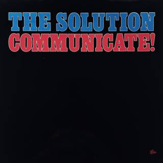 The Solution - Communicate!