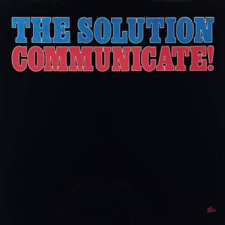 The Solution - Communicate! (chronique)