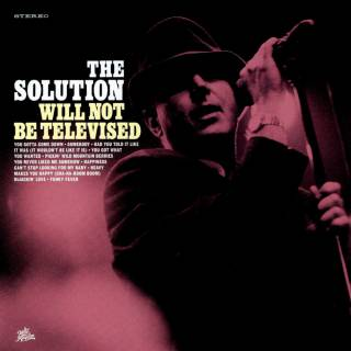 The Solution - Will Not Be Televised (chronique)