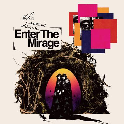 The Sonic Dawn - Enter the Mirage (chronique)