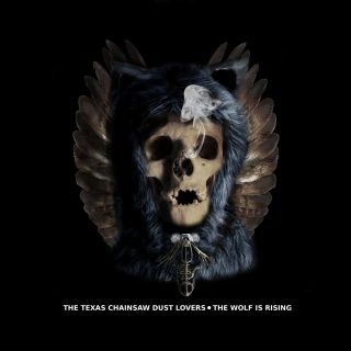 The Texas Chainsaw Dust Lovers - The wolf is rising