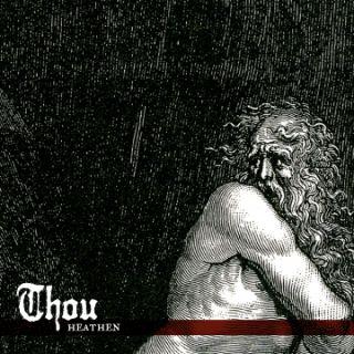 Thou - Heathen (chronique)