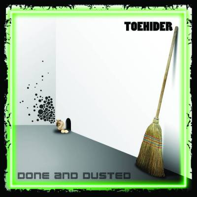 Toehider - Done and Dusted