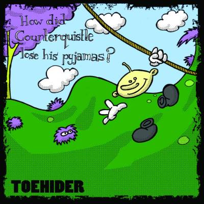 Toehider - How Did Counterquistle Lose His Pyjamas?