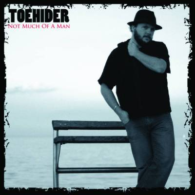 Toehider - Not Much of a Man