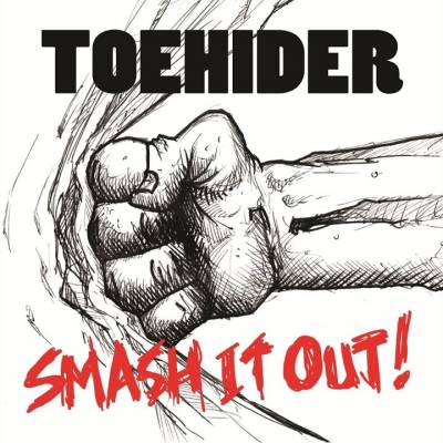 Toehider - Smash It Out!