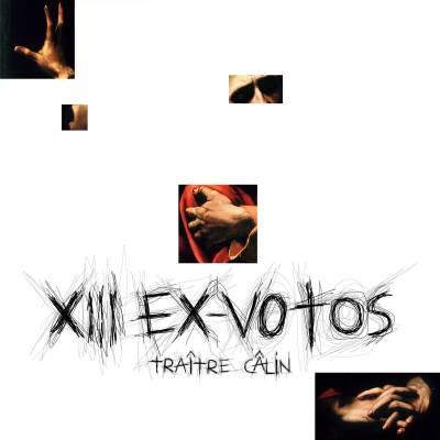Traître Câlin - XIII EX-VOTOS