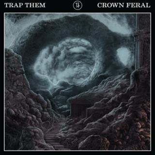 Trap Them - Crown Feral (chronique)